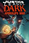 Liên Minh Công Lý Bóng Đêm: Cuộc Chiến Apokolips - Justice League Dark: Apokolips War