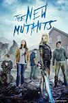 X-MEN: Dị Nhân Thế Hệ Mới - The New Mutants