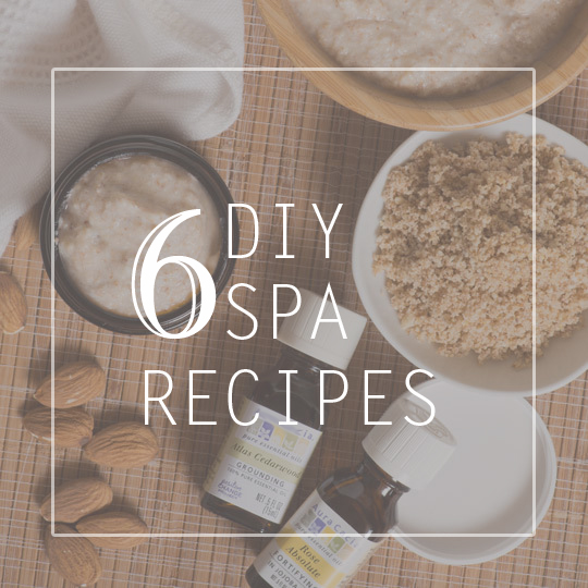You Can Do This at Home, 6 DIY Spa Recipes